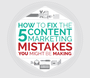 5-content-marketing-mistakes